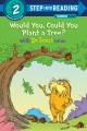 Would you, could you plant a tree? : with Dr. Seuss's Lorax