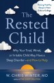 The rested child : why your tired, wired, or irritable child may have a sleep disorder--and how to help