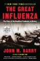 The great influenza [text (large print)] : the story of the deadliest pandemic in history