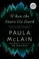 When the stars go dark : a novel [large print]