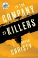 In the company of killers [text (large print)] : a novel