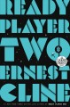 Ready player two [text (large print)] : a novel