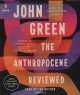 The Anthropocene reviewed : essays on a human-centered planet