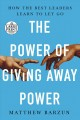 The power of giving away power [text (large print)]