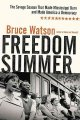 Freedom summer : the savage season that made Mississippi burn and made America a democracy