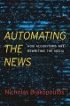 Automating the news : how algorithms are rewriting the media