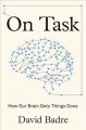 On task : how our brain gets things done