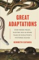 Great adaptations : star-nosed moles, electric eels, and other tales of evolution's mysteries solved