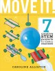MOVE IT! : 7 creative stem projects for budding engineersmovement edition.