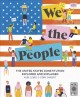We the People : the United States Constitution explored and explained
