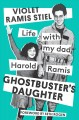 Ghostbuster's daughter : life with my dad, Harold Ramis