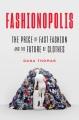 Fashionopolis : the price of fast fashion - and the future of clothes