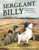 Sergeant Billy : the true story of the goat who went to war