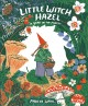 Little witch Hazel : a year in the forest