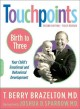 Touchpoints : birth to 3 : your child's emotional and behavioral development