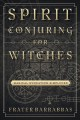 Spirit conjuring for witches : magical evocation simplified
