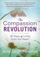 The compassion revolution : 30 days of living from the heart