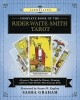 Llewellyn's complete book of the Rider-Waite-Smith tarot : a journey through the history, meaning, and use of the world's most famous deck
