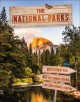 The national parks : discover all 62 parks of the United States