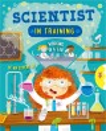SCIENTIST IN TRAINING.