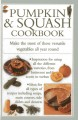 Pumpkin & squash cookbook : make the most of these versatile vegetables in this collection of recipes