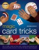 Magic card tricks : how to shuffle, control and force cards, including special gimmicks and advanced flourishes, all shown in more than 450 step-by-step photographs