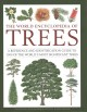 The world encyclopedia of trees : a reference and identification guide to 1300 of the world's most significant trees