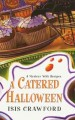 A catered Halloween : a mystery with recipes
