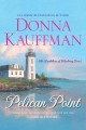 Pelican point Bachelors of Blueberry Cove Series, Book 1.