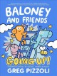 Baloney and friends. Going up!
