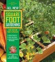 All new square foot gardening : more projects, new solutions, grow vegetables anywhere