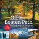 Off the beaten path : a travel guide to more than 1,000 scenic and interesting places still uncrowded and inviting.