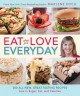 Eat what you love everyday : [200 all-new, great-tasting recipes low in sugar, fat and calories]