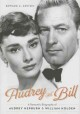 Audrey and Bill : a romantic biography of Audrey Hepburn & William Holden