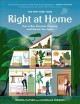 Right at home : how to buy, decorate, organize, and maintain your space