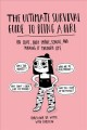The ultimate survival guide to being a girl : on love, body image, school, and making it through life