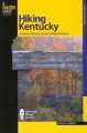Hiking Kentucky : a guide to Kentucky's greatest hiking adventures