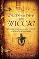 What's the deal with Wicca? : a deeper look into the dark side of today's witchcraft