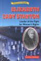 Elizabeth Cady Stanton : leader of the fight for women's rights