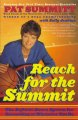 Reach for the summit : the definite dozen system for succeeding at whatever you do