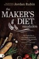 The maker's diet revolution : the 10 day diet to lose weight and detoxify your body, mind, and spirit