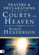 Prayers & declarations that open the Courts of Heaven
