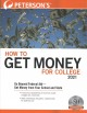 Peterson's how to get money for college : financing your future beyond federal aid.