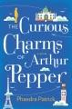 The curious charms of Arthur Pepper : a novel