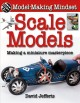 Scale models : making a miniature masterpiece