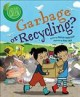 Garbage or recycling?