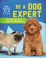 Be a dog expert
