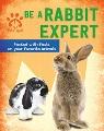 Be a rabbit expert