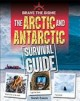 ARCTIC AND ANTARCTIC SURVIVAL GUIDE