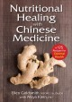 Nutritional healing with Chinese medicine : +175 recipes for optimal health